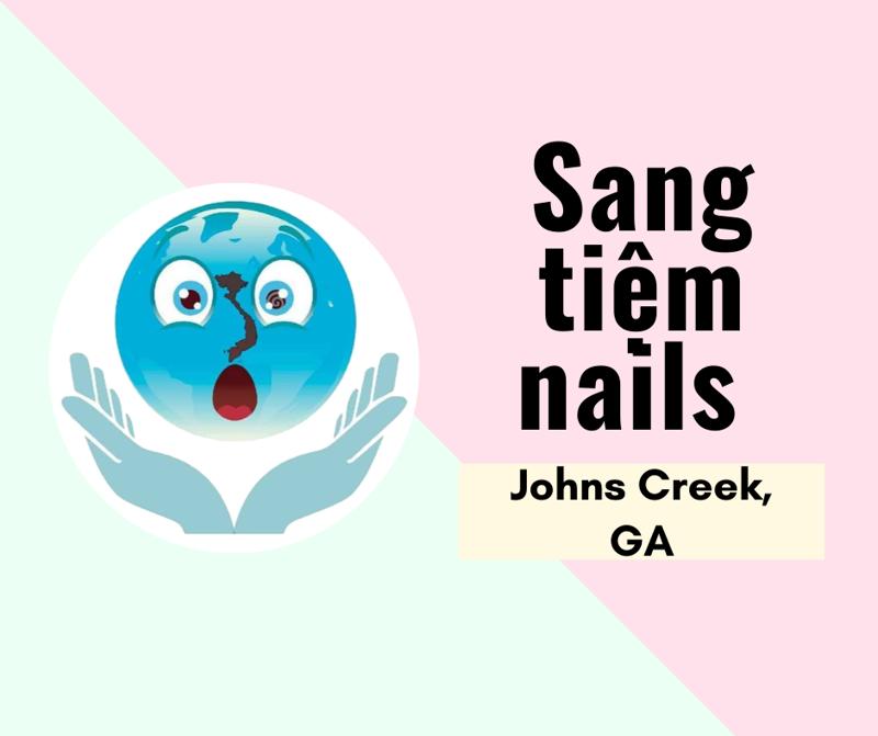 Ảnh của SANG TIỆM NAILS in Johns Creek, GA.