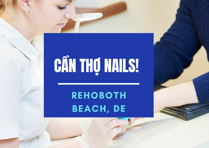 Picture of Cần Thợ Nails in Rehoboth Beach, DE. (Lương $4,000/ Tháng, bao lương mùa Đông)