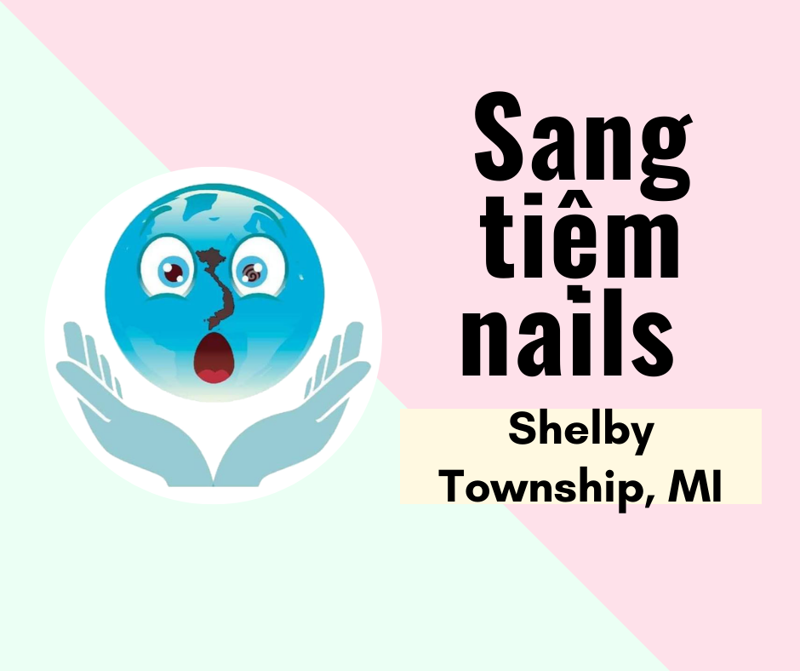 Ảnh của SANG TIỆM NAILS in Shelby township, MI