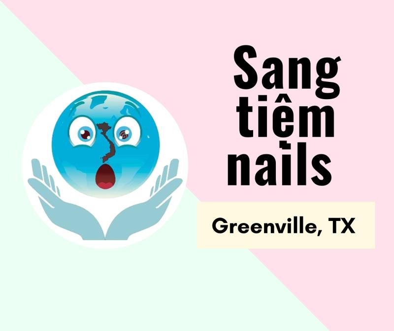 Ảnh của SANG TIỆM NAILS  in Greenville, TX  USA