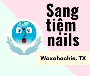 Picture of Cần sang tiệm Regal Nails ở Waxahachie, TX. Income/month: $18,000